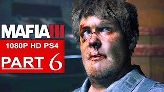MAFIA 3 Gameplay Walkthrough Part 6 [1080p HD PS4] - No Commentary