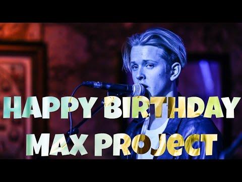 Happy Birthday Max Project // @SWMRSontour