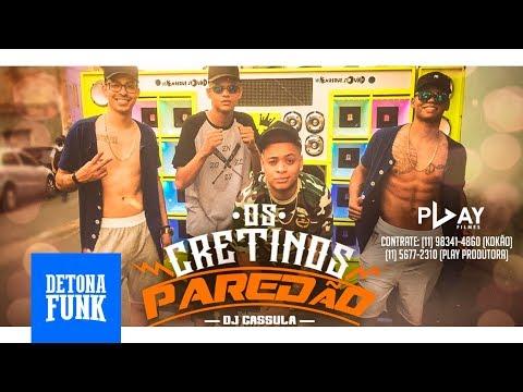 Os Cretinos - Paredão feat. DJ Cassula (Vídeo Clipe Oficial)