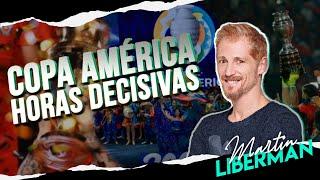 Copa América: Horas decisivas   Actualización por Martín Liberman