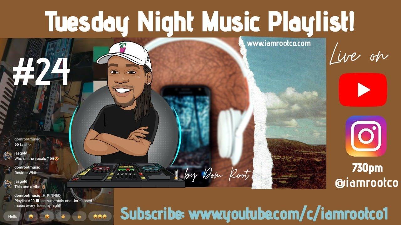 Tuesday Night Music Playlist #24 | Dom Root Music