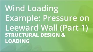Wind Loading Example: Pressure on Leeward Wall (Part 1) | Structural Design & Loading