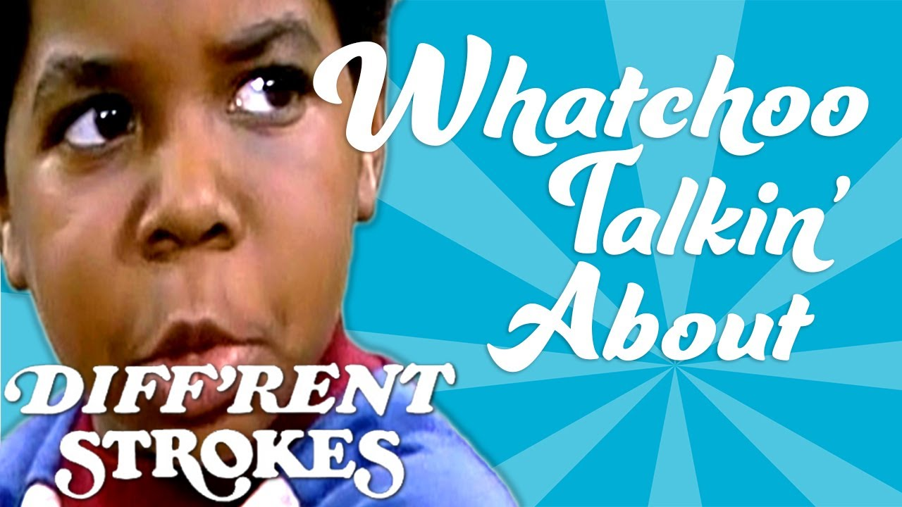 Whatchoo Talkin' About Supercut! | Diff'rent Strokes