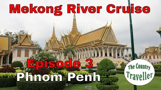 Phnom Penh temples and sights - what to expect on a Mekong River Cruise - Episode 3