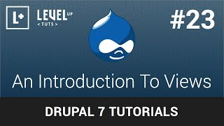 Drupal Tutorials #23 - An Introduction To Views