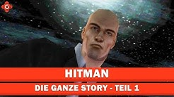 Hitman: Die Ganze Story | Teil 1 - Der ultimative Auftragskiller