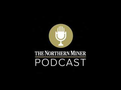 The Northern Miner podcast – episode 45: Post Roundup 2017 ft. Yukon Deputy Premier