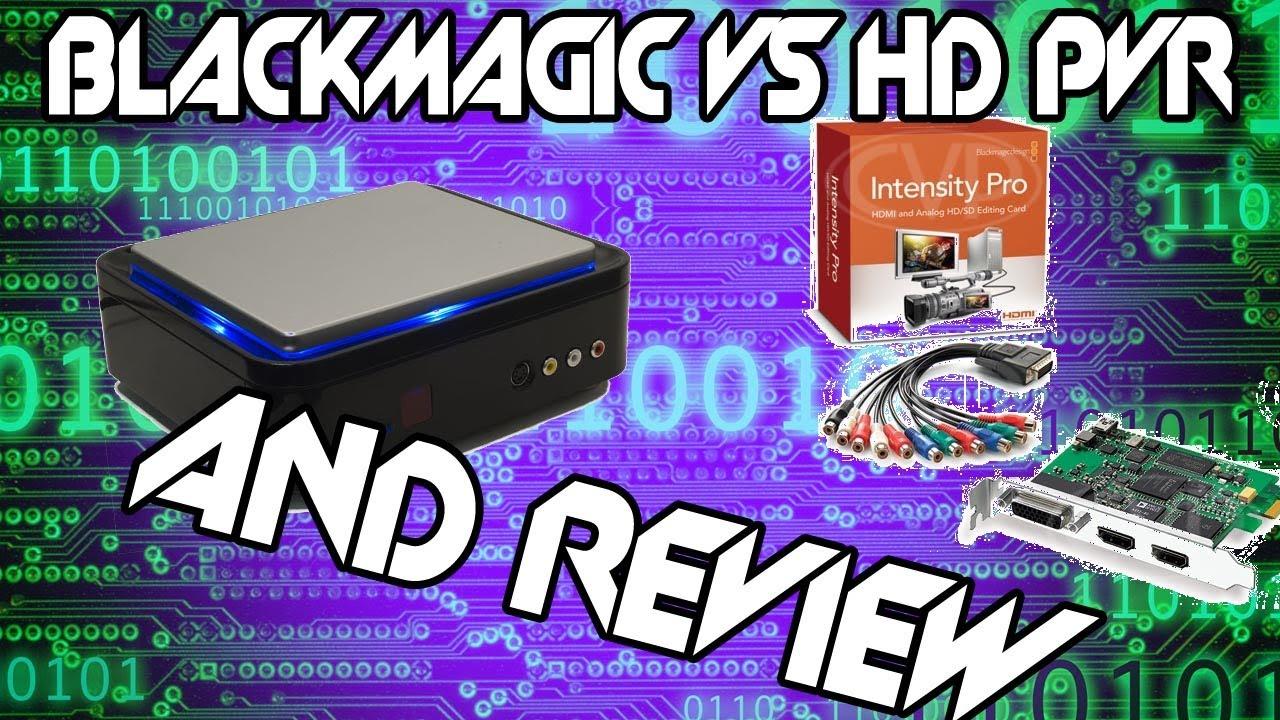 Blackmagic Design Intensity Pro Vs Hauppauge Hd Pvr Blackmagic Review Youtube