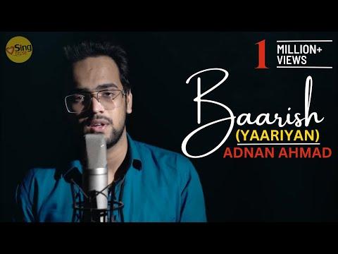 Baarish (Yaariyan) | Unplugged Cover By Adnan Ahmad | Sing Dil Se | Gajendra Verma