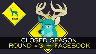 TL;DR - Closed Season #3 + Facebook