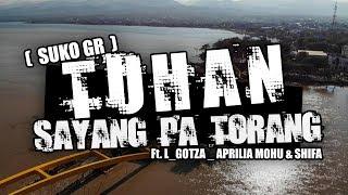 Video SUKO GR - TUHAN SAYANG PATORANG ( Ft. L_GOTZA _ APRILIA MOHU & SHIFA ) OFFICIAL MUSIC VIDEO download MP3, 3GP, MP4, WEBM, AVI, FLV November 2018