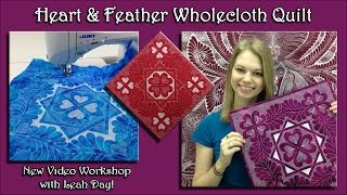 Heart & Feather Wholecloth Quilt - Video Workshop with Leah Day