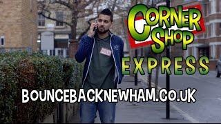"CORNER SHOP EXPRESS | ""Bounce Back Newham"" SHORT FILM [1080p HD]"