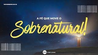 A Fé Que Move o Sobrenatural! - Ap. André | 03/11