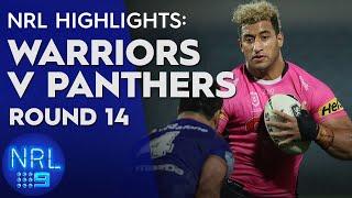 NRL Highlights: Warriors v Panthers - Round 14 | NRL on Nine