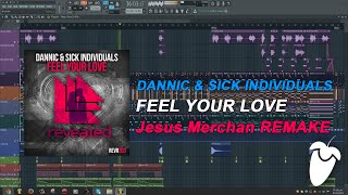 Dannic & Sick Individuals - Feel Your Love (Original Mix) (FL Studio Remake + FLP)