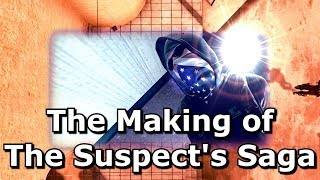 The Making of The Suspect's Saga