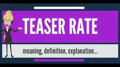 What is TEASER RATE? What does TEASER RATE mean? TEASER RATE meaning, definition & explanation