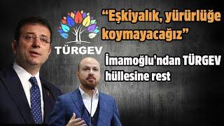 Ekrem İmamoğlu'dan TÜRGEV hüllesine rest: Eşkiyalık, yürürlüğe koymayacağız