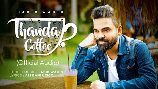 Thanda Coffee By Habib Wahid Mp3 Song Download