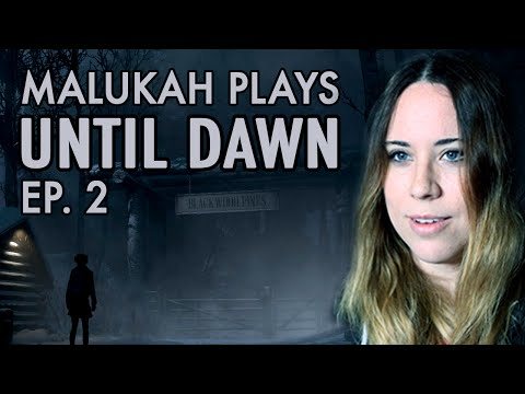 Malukah Plays Until Dawn - Ep. 2