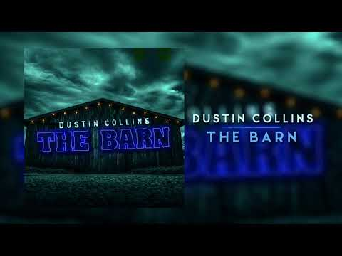 Dustin Collins - The Barn (Official Audio)