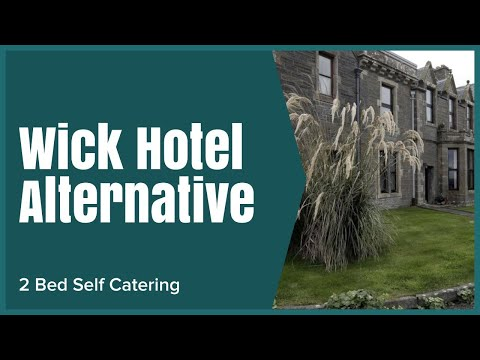 Wick Hotel - Great Alternative to a Hotel in Wick, Right on NC500 Route, 10 Minute Walk to High St