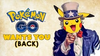 Pokemon Go WANTS YOU (back... please? we