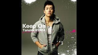 田中ロウマ - Keep On