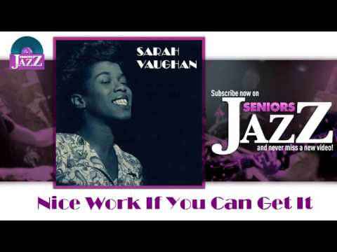 Sarah Vaughan - Nice Work If You Can Get It (HD) Officiel Seniors Jazz