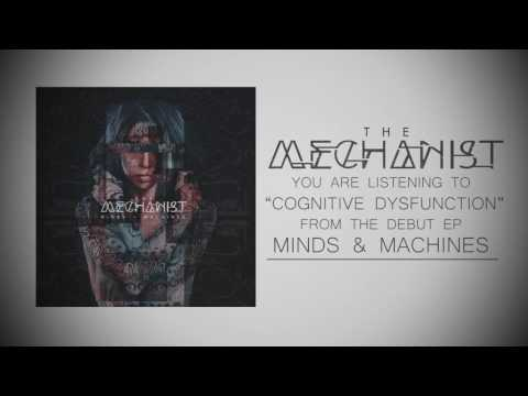"THE MECHANIST - ""Cognitive Dysfunction"" (Official Stream)"