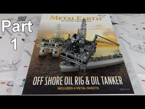 Metal Earth Build - Offshore Oil Rig - Part 1 - Offshore Oil Rig and Tanker Box Set