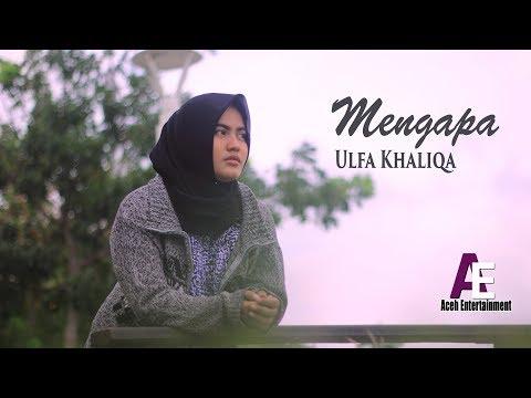 Ulfa khaliqa - Mengapa