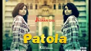Patola - Jashan Gill [PROMO] [2012] [7Chords Music] The International Desis