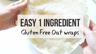 Easy 1 Ingredient Gluten Free Oat Wraps