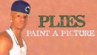Plies - Paint A Picture