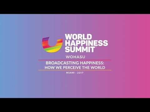 Broadcasting Happiness - How We Perceive the World Panel