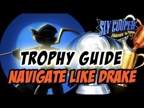 Sly Cooper Thieves in Time - Trophy Guide: Navigate Like Drake