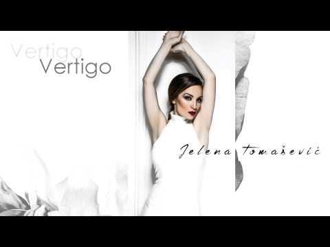 Jelena Tomašević - Vertigo - (Audio 2015)
