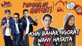Khai Bahar Ngorat Wany Hasrita? - #PanggilanHangit #Fantastik4HotFM