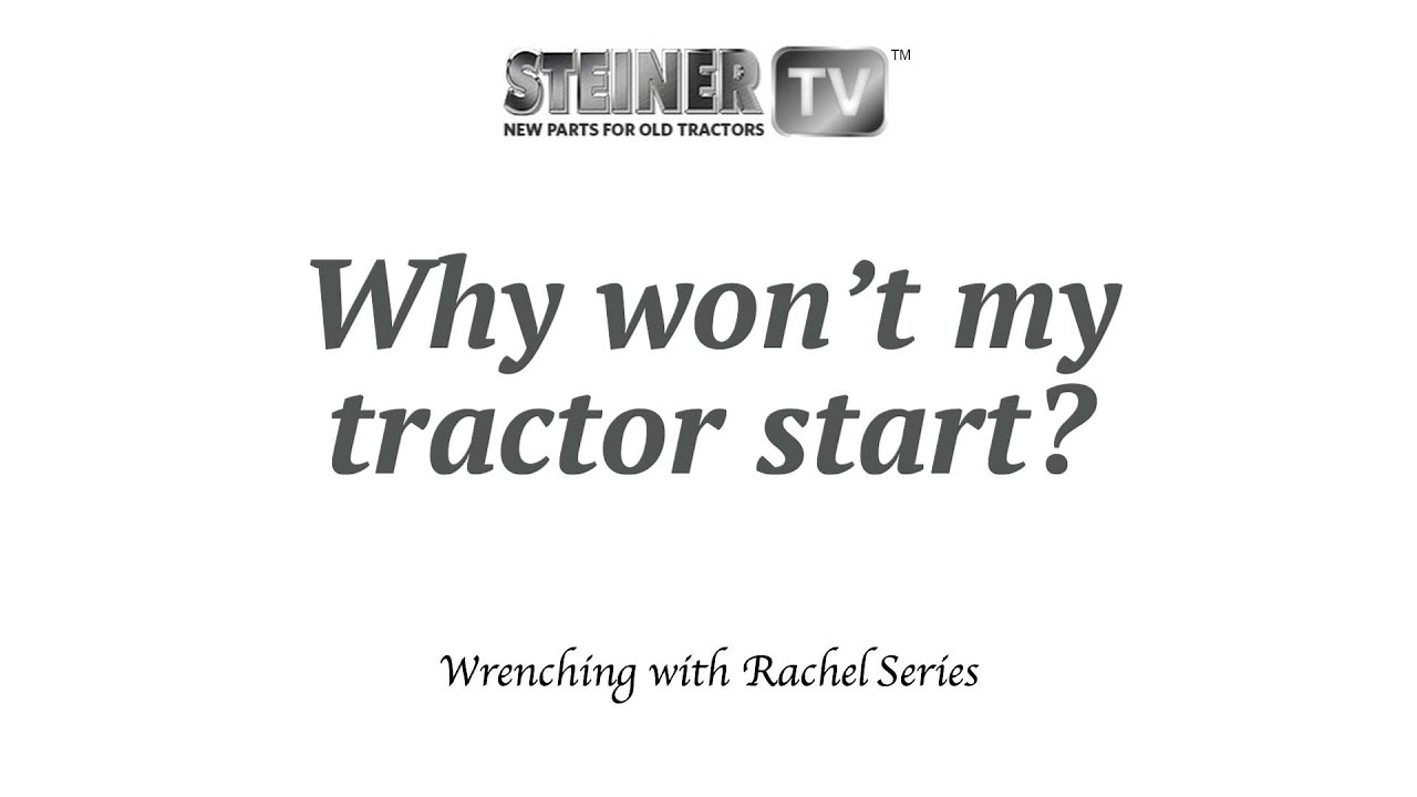 Why Wont My Tractor Start Youtube Ford 8n Resistor Wiring Diagram