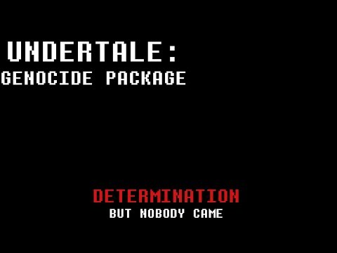 Undertale Genocide Package - But Nobody Came