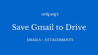 Save Gmail Emails to Google Drive