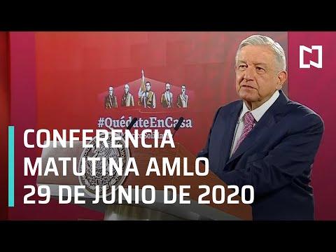 Conferencia matutina AMLO / 29 de junio de 2020