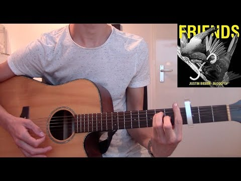 Justin Bieber - Friends (Guitar Cover) (With Chords) Ft. Bloodpop