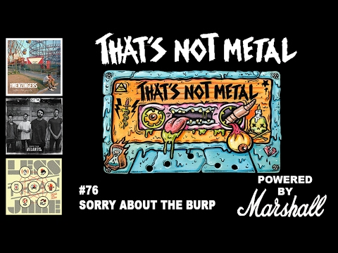 TNM Episode #76 - Sorry About The Burp - Powered By Marshall