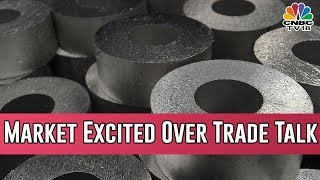 US -China Trade Talk Resumes, Metal Climbs Up As Trade Optimism Builds