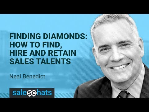 #SalesChats Ep. 64: Finding Diamonds: How to Find, Hire and Retain Sales Talents w/ Neal Benedict