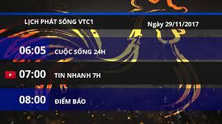 Lịch phát sóng kênh VTC1 ngày 29/11/2017 | VTC1