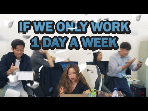 If We Work 1 Day A Week
